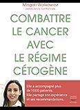 Combattre le cancer avec le régime cétogène