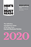 """HBR's 10 Must Reads 2020: The Definitive Management Ideas of the Year from Harvard Business Review (with bonus article """"How CEOs Manage Time"""" by Michael E. Porter and Nitin Nohria)"""