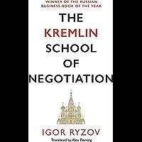 The Kremlin School of Negotiation (English Edition)
