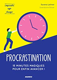 Procrastination : 15 minutes magiques pour enfin avancer ! (Comprendre, agir, changer)