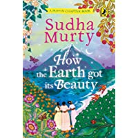 How the Earth Got Its Beauty: Puffin Chapter Book: Gorgeous new full colour, illustrated chapter book for young readers…