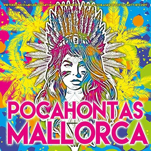 Pocahontas Mallorca - Wir feie...
