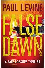 FALSE DAWN (Jake Lassiter Legal Thrillers Book 3) Kindle Edition
