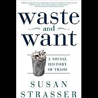 Waste and Want: A Social History of Trash (English Edition)