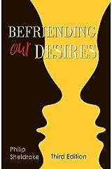 Befriending Our Desires Kindle Edition
