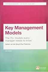 Key Management Models, 3rd Edition: The 75+ Models Every Manager Needs to Know (3rd Edition) Paperback