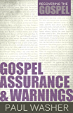 Gospel Assurance and Warnings (Recovering the Gospel Book 3)