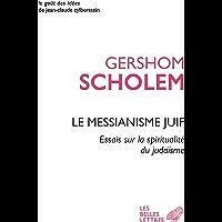 Le Messianisme juif: Essais sur la spiritualité du judaïsme (Le Goût des idées t. 56)
