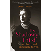 The Shadowy Third: Love, Letters, and Elizabeth Bowen (English Edition)