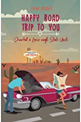 Happy Road Trip to You: Chantal e Louis Negli Stati Uniti (Italian Edition) Format Kindle