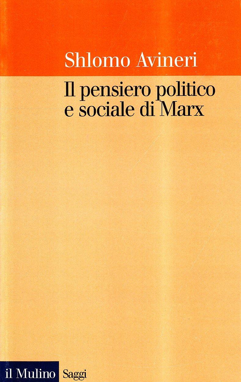 Il pensiero politico e sociale di Marx