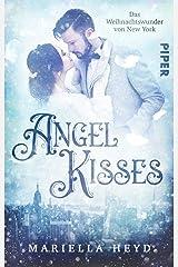 Angel Kisses: Das Weihnachtswunder von New York: Ein magischer Roman Taschenbuch