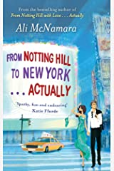 From Notting Hill to New York . . . Actually Kindle Edition