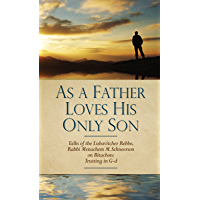 As A Father Loves His Only Son (English Edition)