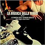 La Musica Della Mafia Vol. 3. Le Canzoni Dell Onorata Societa