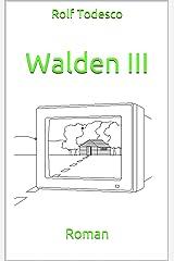 Walden III: Roman Kindle Ausgabe