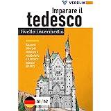 Imparare il tedesco: livello intermedio: Racconti brevi per imparare il vocabolario e il lessico tedesco (B1/B2)