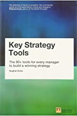 Key Strategy Tools: The 80+ Tools for Every Manager to Build a Winning Strategy Paperback