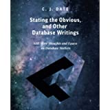 Stating the Obvious, and Other Database Writings