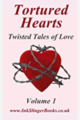 Tortured Hearts - Twisted Tales of Love - Volume 1 Kindle Edition