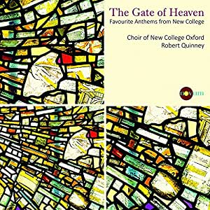 The Gate Of Heaven: Favourite Anthems from New College Oxford  [Choir of New College Oxford; Robert Quinney] [Novum: NCR 1391]