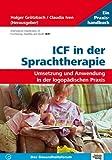 ICF in der Sprachtherapie: Umsetzung und Anwendung in der logopädischen Praxis