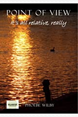 Point of View: It's all relative, really Kindle Edition