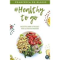#Healthy To Go: Ricette sane e veloci per la pausa pranzo