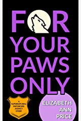 For Your Paws Only (Supernatural Enforcers Agency Book 2) Kindle Edition
