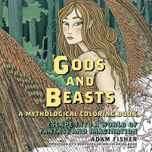 Gods & Beasts: A Mythological Coloring Book: Escape into a World of Fantasy and Imagination por Adam Fisher