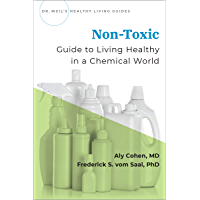 Non-Toxic: Guide to Living Healthy in a Chemical World (Dr Weil's Healthy Living Guides) (English Edition)