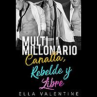 Multimillonario & Canalla, Rebelde y Libre: Serie Completa (Spanish Edition)