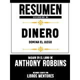 Resumen De Dinero: Domina El Juego – Basado En El Libro De Anthony Robbins