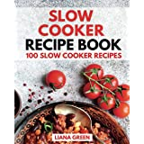 Slow Cooker Recipe Book: 100 Slow Cooker Recipes