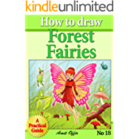 How to Draw the Forest Fairies - Step By Step Practical Guide For Beginners (How to Draw Comics and Cartoon Characters…