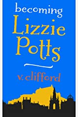 Becoming Lizzie Potts Kindle Edition