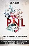 Tecniche proibite di persuasione, manipolazione e influenza utilizzando schemi di linguaggio e tecniche di PNL (2…
