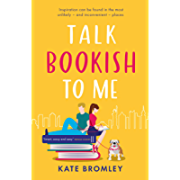 Talk Bookish to Me: The perfect laugh-out-loud summer romcom (English Edition)