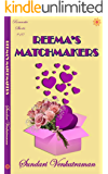 Reema's Matchmakers (Romantic Shorts Book 10)