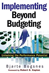 Implementing Beyond Budgeting: Unlocking the Performance Potential Paperback