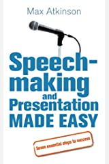Speech-making and Presentation Made Easy: Seven Essential Steps to Success Mass Market Paperback