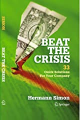 Beat the Crisis: 33 Quick Solutions for Your Company Kindle Edition