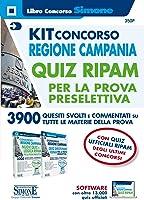 Kit concorso Regione Campania. Quiz RIPAM per la prova preselettiva. 3800 quesiti svolti e commentati su tutte le...