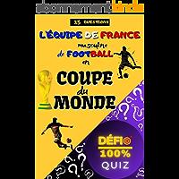 Quiz - L'équipe de France de football en coupe du monde : 25 questions sur le parcours de la France en coupe du monde de…