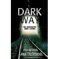 Dark Way: Die Geschichte eines Suizids