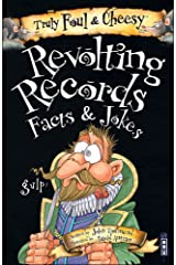 Truly Foul and Cheesy Revolting Records Jokes and Facts Books (Truly Foul & Cheesy) Paperback
