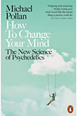 How to Change Your Mind: The New Science of Psychedelics Paperback