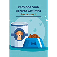 Easy Dog Food Recipes with Tips: How to Make it: Dog Food Recipes