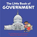 The Little Book of Government: (Children's Book about Government, Introduction to Government and How It Works, Children, Kids