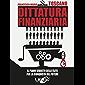 Dittatura Finanziaria: Il piano segreto delle élite dietro la crisi economica per conquistare il potere (La Via dell…